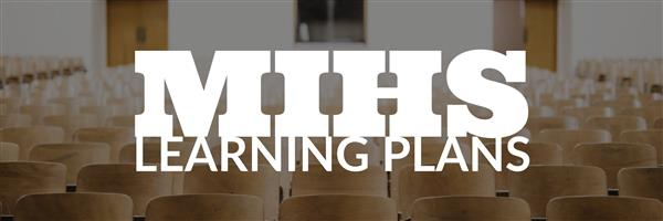 MIHS Learning Plans